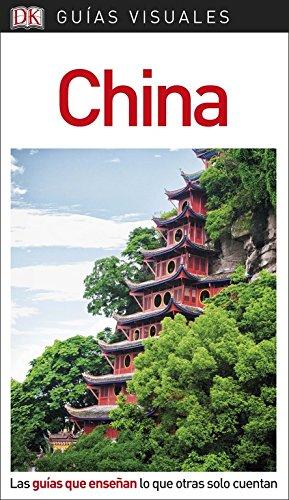 Guía Visual China: Las guías que enseñan lo que otras solo cuentan (Guías visuales)