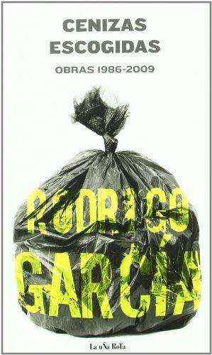 Cenizas Escogidas: OBRAS 1986-2009 (Libros Robados)