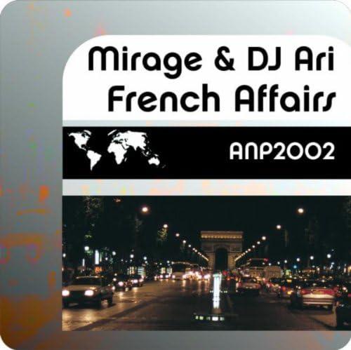 Mirage, DJ Ari