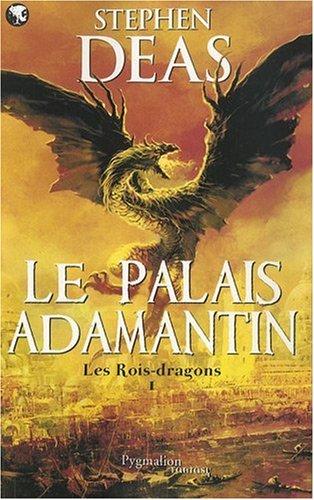 Les rois-dragons, Tome 1 : Le palais Adamantin