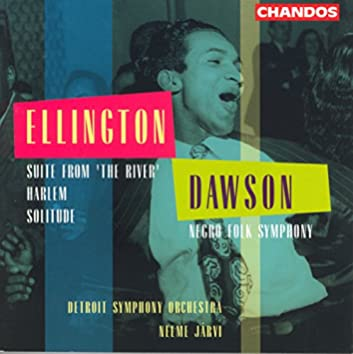 Dawson: Negro Folk Symphony / Ellington: Suite From The River / Solitude / Harlem