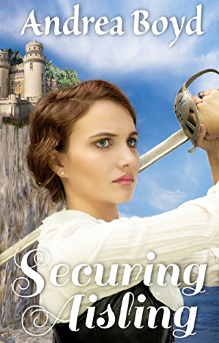 Couverture du livre Securing Aisling (The Kingdoms of Kearnley Book 1) (English Edition)