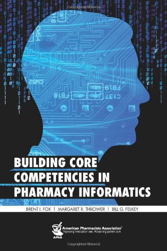 Building Core Competencies in Pharmacy Informatics