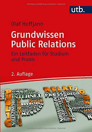 Public Relations: Ein Leitfaden für Studium und Praxis