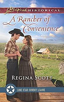 A Rancher Of Convenience (Lone Star Cowboy League: The Founding Years Book 3) by [Regina Scott]