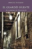 El Guardés Silente: El Librero de Toledo II: 2