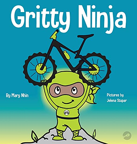 Compare Textbook Prices for Gritty Ninja: A Children's Book About Dealing with Frustration and Developing Perseverance 12 Ninja Life Hacks  ISBN 9781953399878 by Grit Press, Grow,Nhin, Mary,Stupar, Jelena