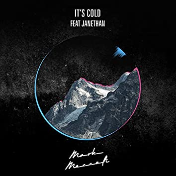 It's Cold (feat. Janethan)