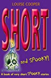 Short and Spooky!: A book of very short spooky stories - Louise Cooper