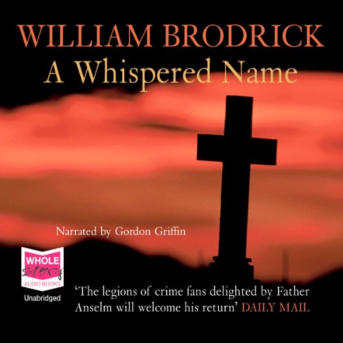 A Whispered Name: Father Anslem Series, Book 3 audiobook cover art