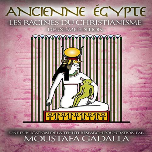 Couverture de Ancienne Égypte : les Racines du Christianisme