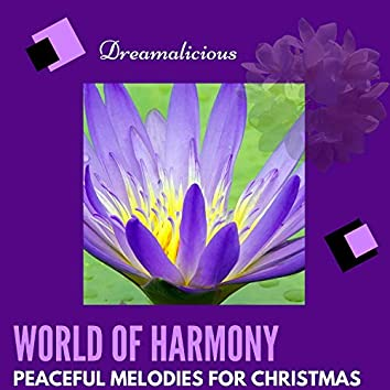 World Of Harmony - Peaceful Melodies For Christmas