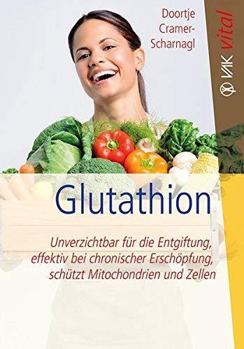 Glutathion: Unverzichtbar für die Entgiftung, effektiv bei chronischer Erschöpfung, schützt Mitochondrien und Zellen (vak vital)