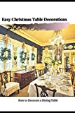 How tо Decorate a Dining Table: Easy Christmas Table Decorations