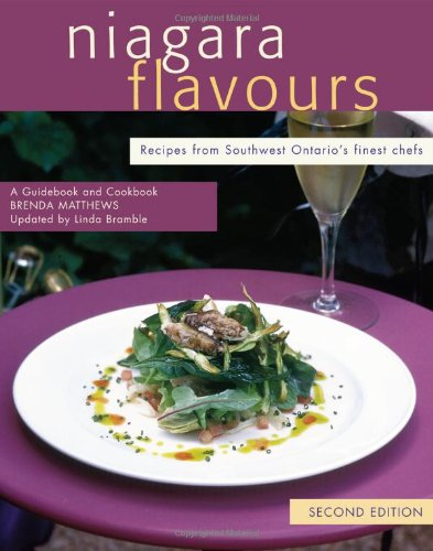 Niagara Flavours: Recipes from Southwest Ontario's Finest Chefs, Second Edition (Flavours Cookbook)