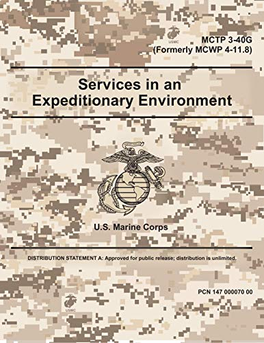 Marine Corps Techniques Current Publication MCTP3-40G (Formerly MCWP 4-11.8) Services in an Expeditionary Environment 4 April 2018 (English Edition)