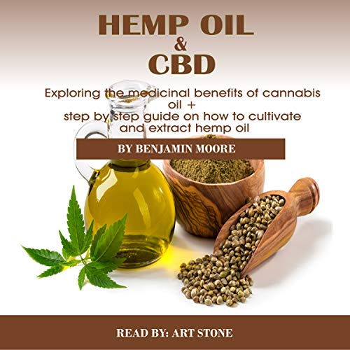 Hemp Oil & CBD: Exploring the Medicinal Benefits of Cannabis Oil + Step by  Step Guide on How to Extract Hemp Oil