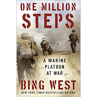 One Million Steps     A Marine Platoon at War              By:                                                                                                                                 Bing West                               Narrated by:                                                                                                                                 Ray Porter                      Length: 7 hrs and 29 mins     355 ratings     Overall 4.6