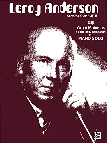 Leroy Anderson (Almost Complete): Original Piano Solos