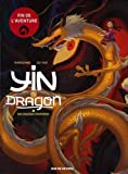 Yin et le dragon, Tome 3 - Nos dragons éphémères