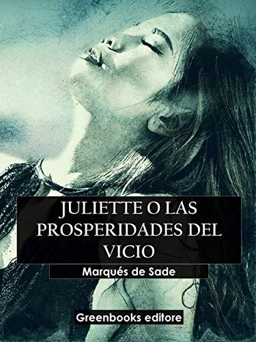 Juliette o las prosperiades del vicio de Marqués de Sade