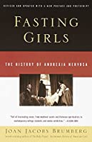 Fasting Girls: The History of Anorexia Nervosa (Vintage)