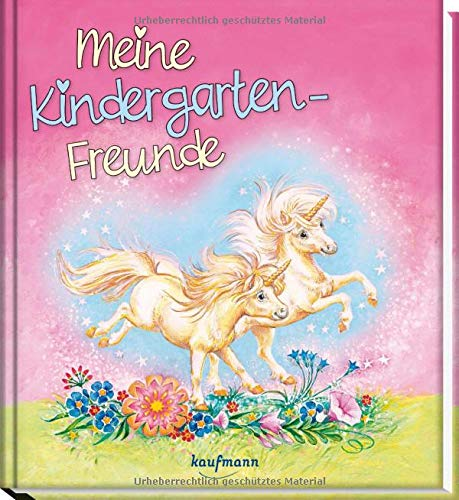 Meine Kindergarten-Freunde: Einhorn (Freundebuch für den Kindergarten / Meine Kindergarten-Freunde für Mädchen und Jungen)