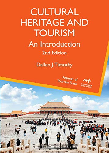 Compare Textbook Prices for Cultural Heritage and Tourism: An Introduction Volume 7 Aspects of Tourism Texts, 7 2nd Edition ISBN 9781845417703 by Timothy, Dallen J.