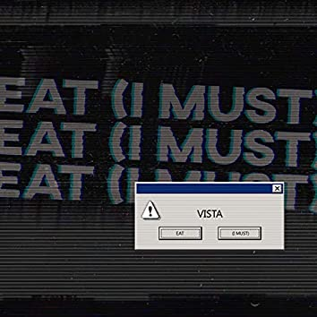 Eat (I Must)