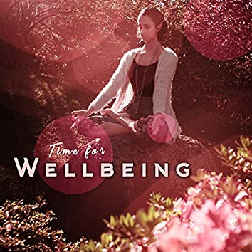 Time for Wellbeing: Mindfulness Relaxation, Calm Zen, Meditation Music, Deep Meditation and Yoga Exercises, Body & Mind Healing Songs