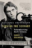 Serving the Servant: Remembering Kurt Cobain