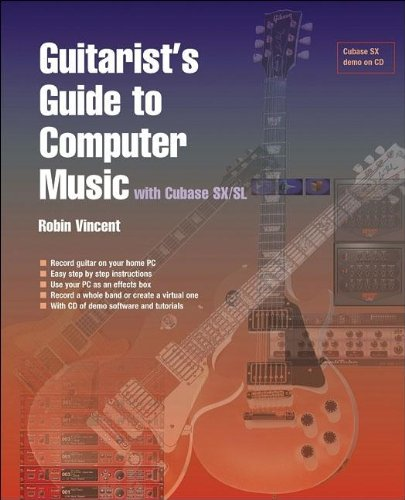 Guitarist's Guide to Computer Music: With Cubase SX