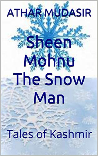Sheen Mohnu The Snow Man: Ghost of wilderness (Tales of Devolve Book 2) (English Edition)