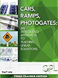 Cars, Ramps, Photogates: An Integrated Approach to Teaching Linear Equations (Teachers Edition)