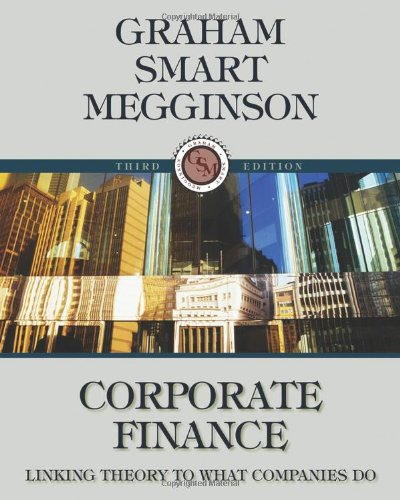 Corporate Finance: Linking Theory to What Companies Do (with Thomson ONE - Business School Edition 6-Month and Smart Fin