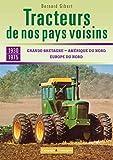 Les tracteurs de nos voisins à la conquête des fermes françaises Grande-Bretagne, Amérique du nord,