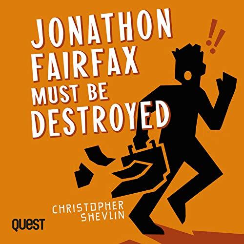Jonathon Fairfax Must Be Destroyed cover art
