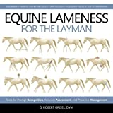 Grisel DVM, G: Equine Lameness for the Layman: Tools for Prompt Recognition, Accurate Assessment, and Proactive Management - G. Robert Grisel