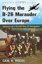 يطير في b-26marauder أكثر من وأوروبا: memoir of a الحرب العالمية الثانية Navigator