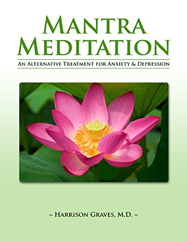 Mantra Meditation: An Alternative Treatment For Anxiety And Depression Kindle Edition by Harrison Graves MD