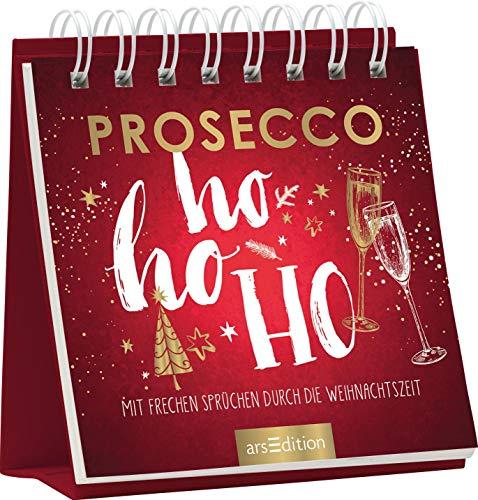 Prosecco HOHOHO. Mit frechen Sprüchen durch die Weihnachtszeit