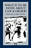 What is to Be Done About Law and Order?: Crisis in the Nineties
