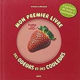 Mon premier livre des odeurs et des couleurs - Les fruits - Editions Auzou - 25/06/2009