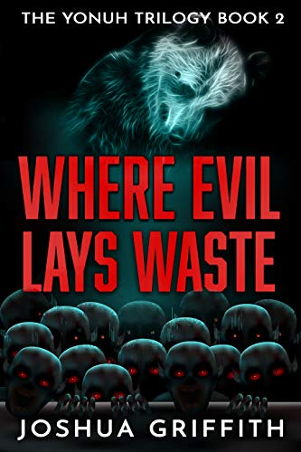 Where Evil Lays Waste (The Yonuh Trilogy Book 2)