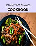 Keto Diet For Dummies Cookbook: Easy and Delicious for Weight Loss Fast, Healthy Living, Reset your Metabolism | Eat Clean, Stay Lean with Real Foods for Real Weight Loss