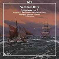 Natanael Berg: Symphony No. 3 Forces / Reverenza / Suite (2010-03-30)
