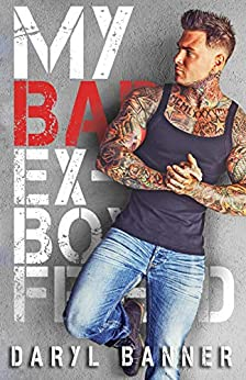 My Bad Ex-Boyfriend: An Enemies To Lovers Romance by [Daryl Banner, Golden Czermak]
