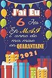 J'ai Eu 6 Ans En Mai 2021 L'année De Ma Mise En Quarantaine: Joyeux 6ans anniversaire 6 ans Idées cadeaux pour garçons, filles, fils, fille, ... sociale, alternative drôle de carte.