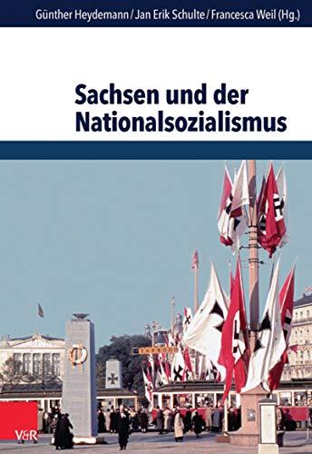 Sachsen und der Nationalsozialismus (Schriften des Hannah-Arendt-Instituts für Totalitarismusforschung. 53)