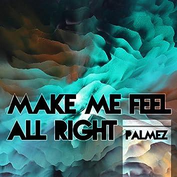 Make Me Feel All Right
